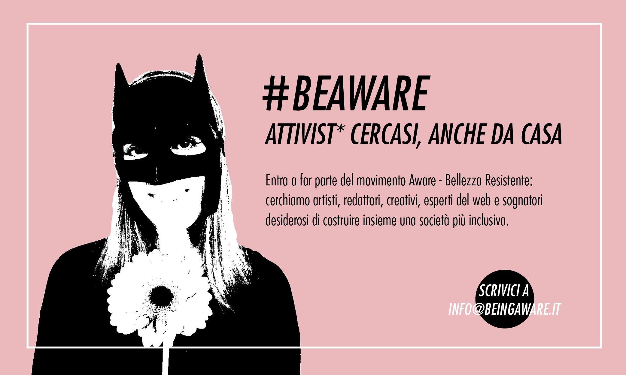 #BeAware: attivist* cercasi, anche da casa