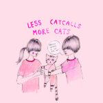 Less Catcalls more cats