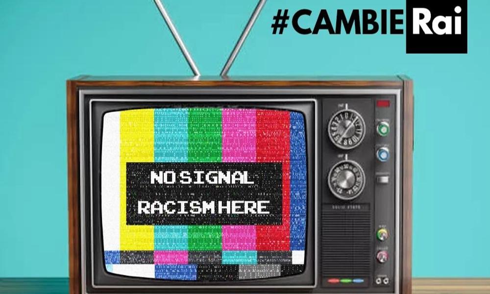 #cambieRAI - basta razzismo in RAI